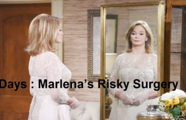 Days of our Lives Spoilers : Marlena's Risky Surgery