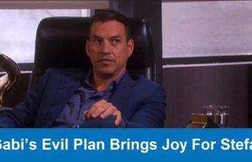 Days of Our Lives Spoilers : Gabi's Evil Plan Brings Joy For Stefan