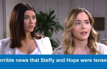 Bold and Beautiful Spoilers : Terrible news that Steffy and Hope were tense