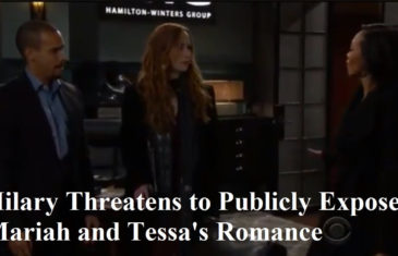 Hilary Threatens to Publicly Expose Mariah and Tessa's Romance