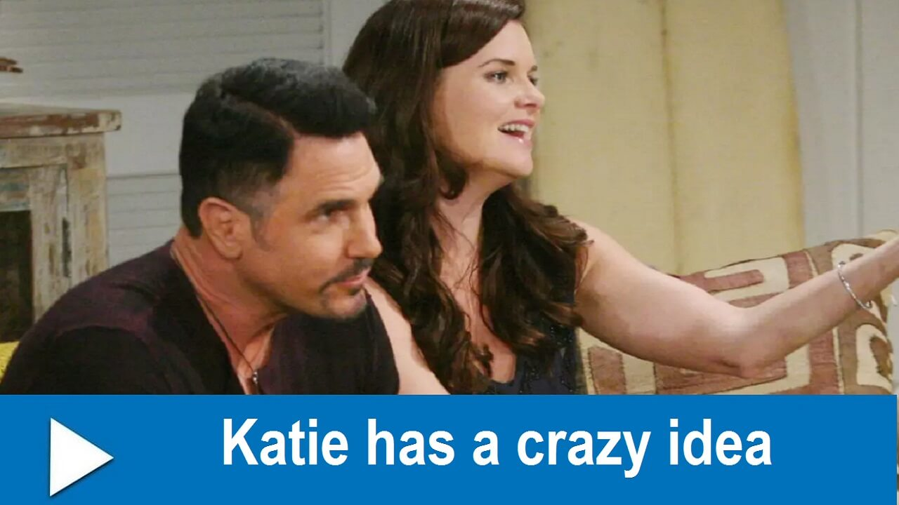 The Bold and the Beautiful Spoilers : Katie has a crazy idea
