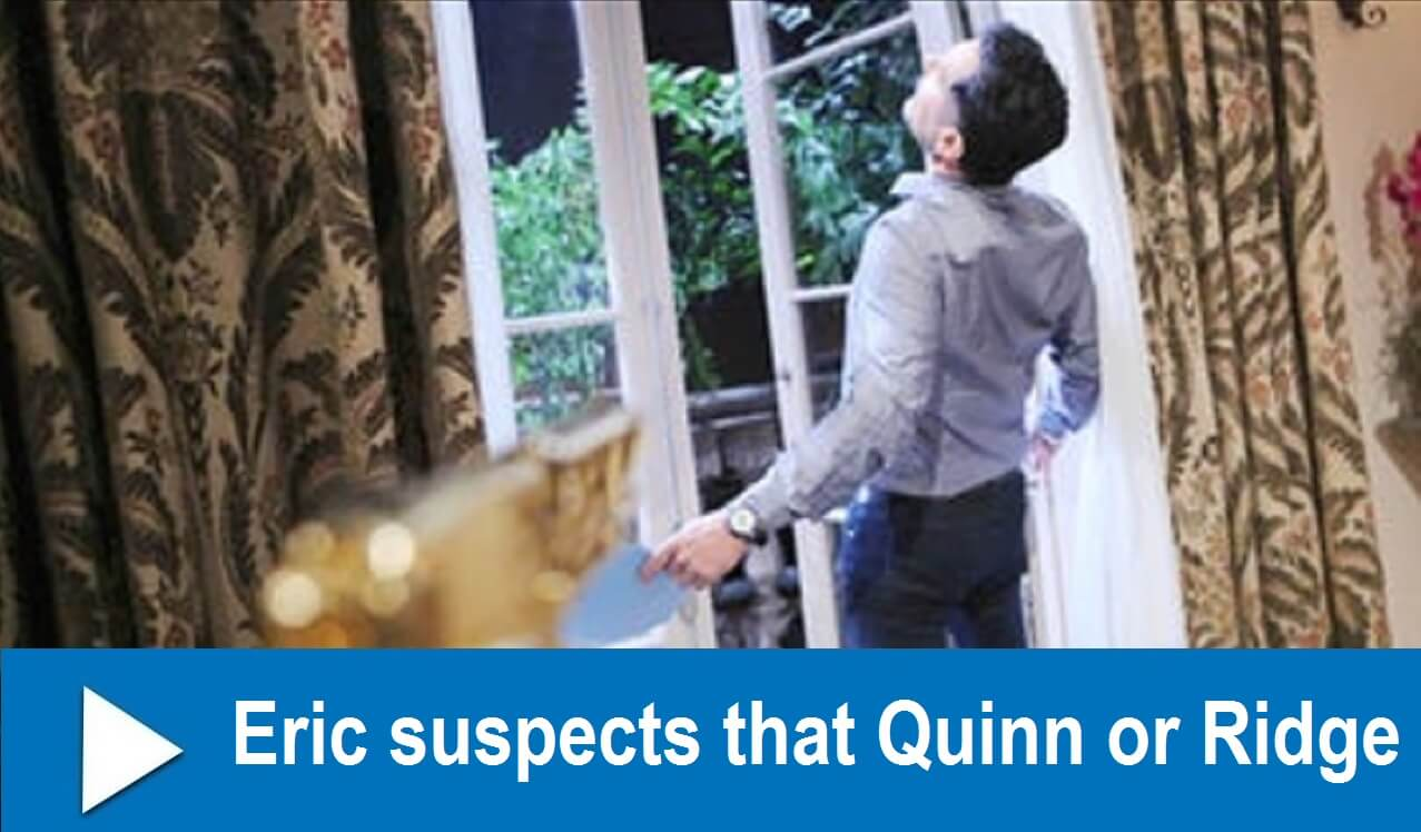 The Bold and the Beautiful Spoilers : Eric suspects that Quinn or Ridge
