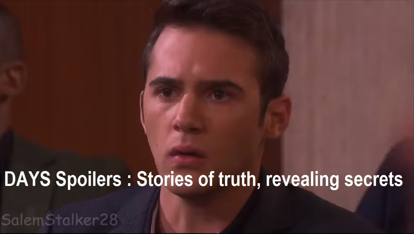 Days of our lives spoilers : Stories of truth, revealing secrets