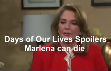 Days of Our Lives Spoilers : Marlena can die ?