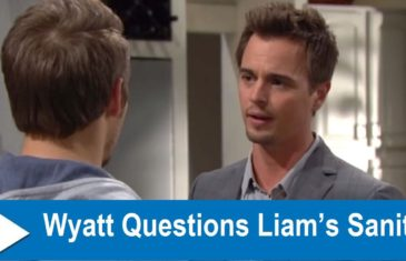 The Bold and the Beautiful Spoilers : Wyatt Questions Liam's Sanity