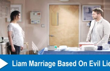 The Bold and the Beautiful Spoilers : Liam Marriage Based On Evil Lies