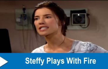The Bold and the Beautiful Spoilers : Steffy Plays With Fire