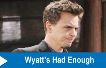 The Bold and the Beautiful Spoilers : Wyatt's Had Enough