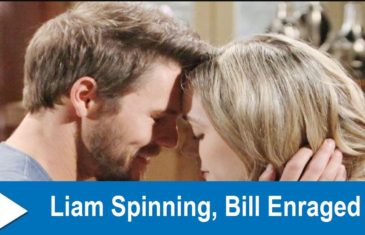 The Bold and the Beautiful Spoilers : Liam Spinning, Bill Enraged