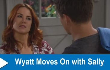 The Bold and the Beautiful Spoilers: Wyatt Moves On with Sally