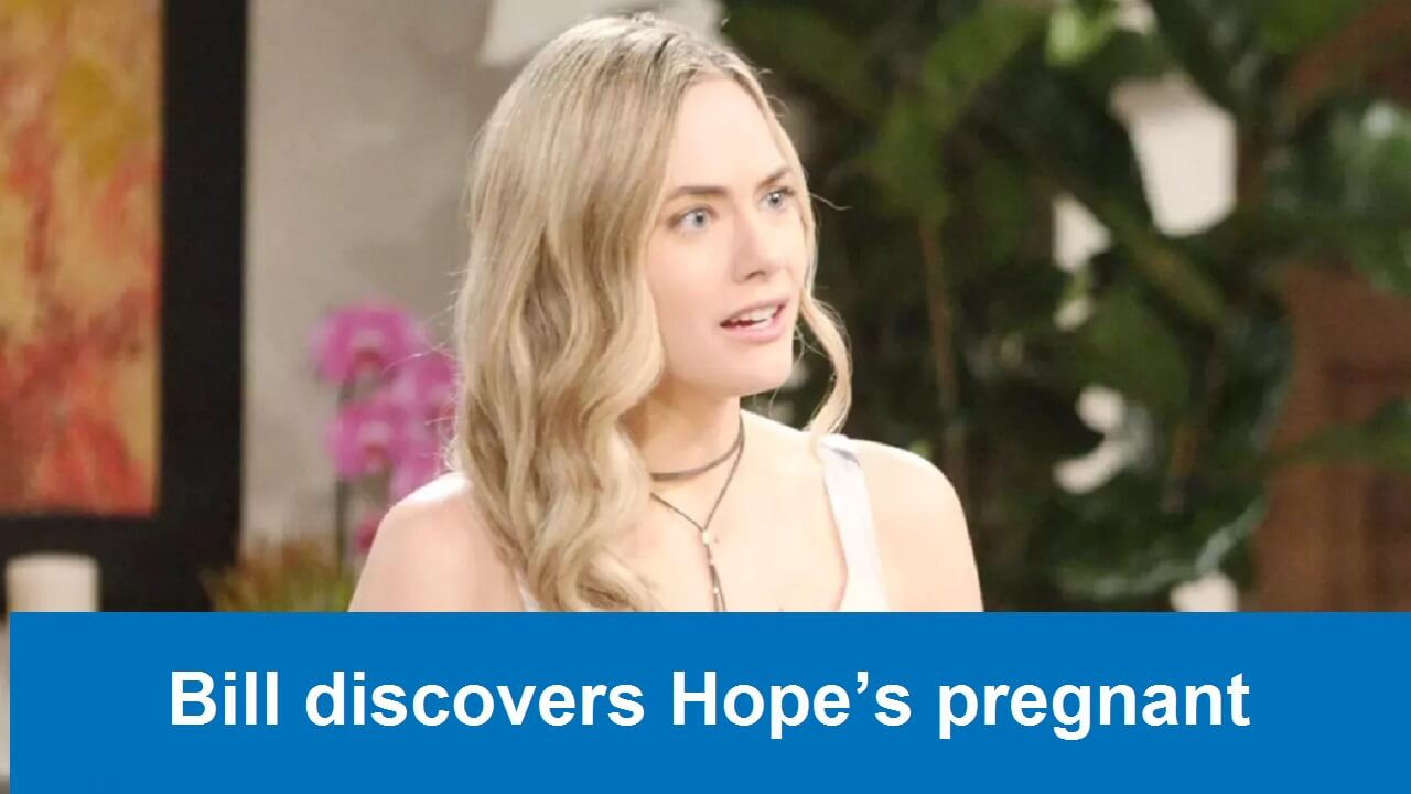 The Bold and the Beautiful Spoilers : Bill discovers Hope's pregnant