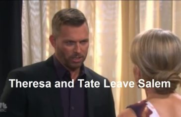 Days Of Our Lives Spoilers : Theresa and Tate Leave Salem