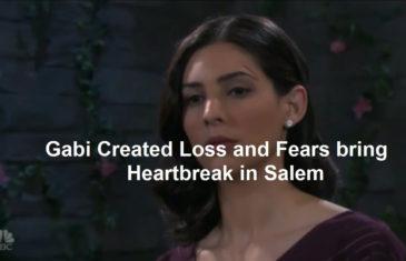 DOOL Spoilers : Gabi Created Loss and Fears bring Heartbreak in Salem