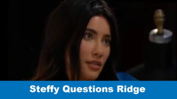 The Bold and The Beautiful Spoilers: Steffy Questions Ridge
