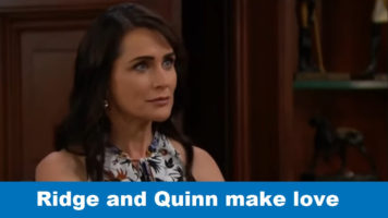 The Bold and The Beautiful Spoilers: Ridge and Quinn make love