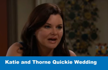 Bold and the Beautiful spoilers : Katie and Thorne Quickie Wedding