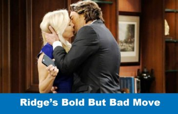 The Bold and The Beautiful Spoilers: Ridge's Bold But Bad Move