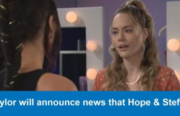 B&B Spoilers Video : Taylor will announce news that Hope & Steffy