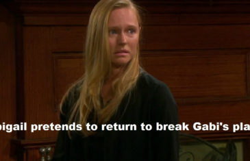 Days of Our Lives Spoilers: Abigail pretends to return to break Gabi's plan
