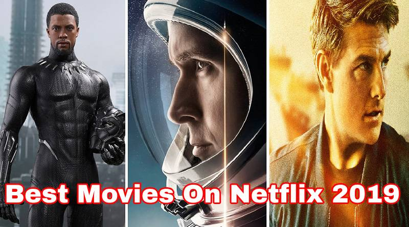 movie 2019 now Best Movies On Netflix January 2019 Netflix Right Now