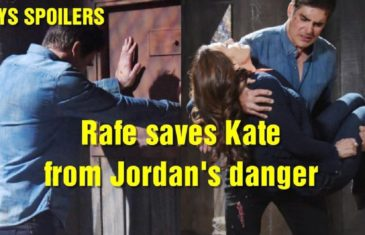 Days of our lives spoilers Rafe saves Kate from Jordan's danger