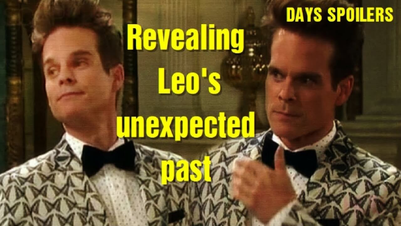Days of Our Lives Spoilers Revealing Leo's unexpected past