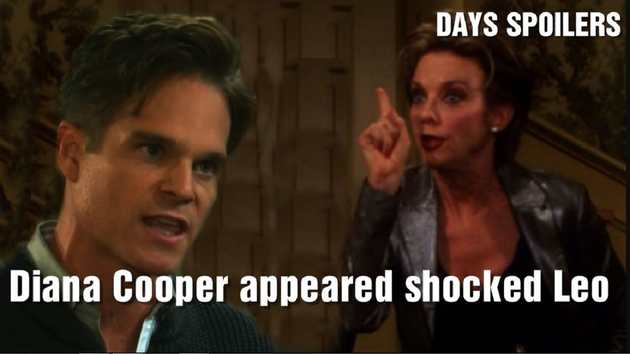 Days of Our Lives Spoilers Leo's shocking secret, Diana Cooper appeared shocked Leo