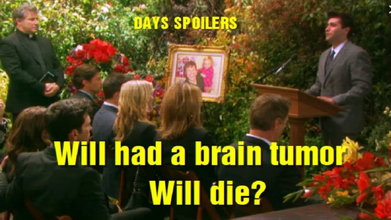 Days of Our Lives Spoilers: Shocker – Will had a brain tumor – Will die?