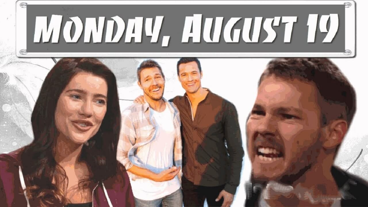 The Bold and the Beautiful Spoilers Monday August 19 B&B Ubdate