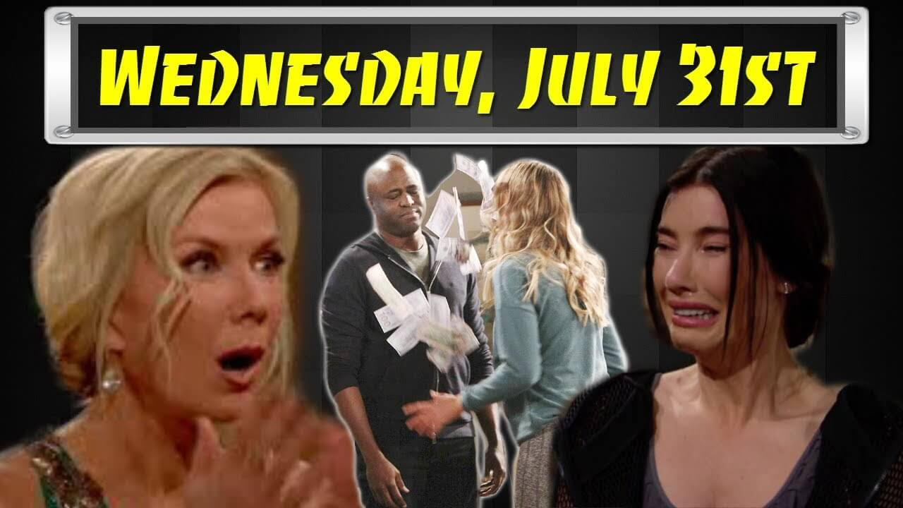 The Bold and the Beautiful Spoilers Wednesday, July 31 B&B Ubdate
