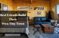 Best Friends Build Their Own Tiny Town So They Can Retire and Grow Old Together