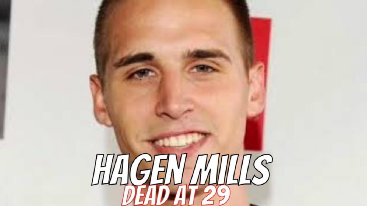Actor Hagen Mills Dead at 29 in Attempted Murder Suicide