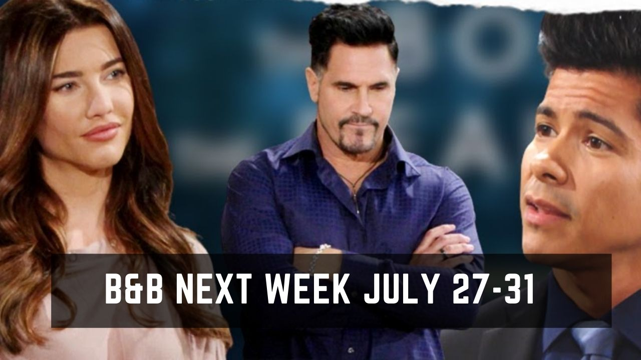 The Bold and the Beautiful Spoilers For Spoilers Next Week July 27-31